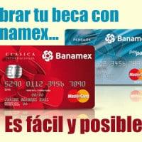 Cobrar BECAS media superior con tarjeta BANAMEX